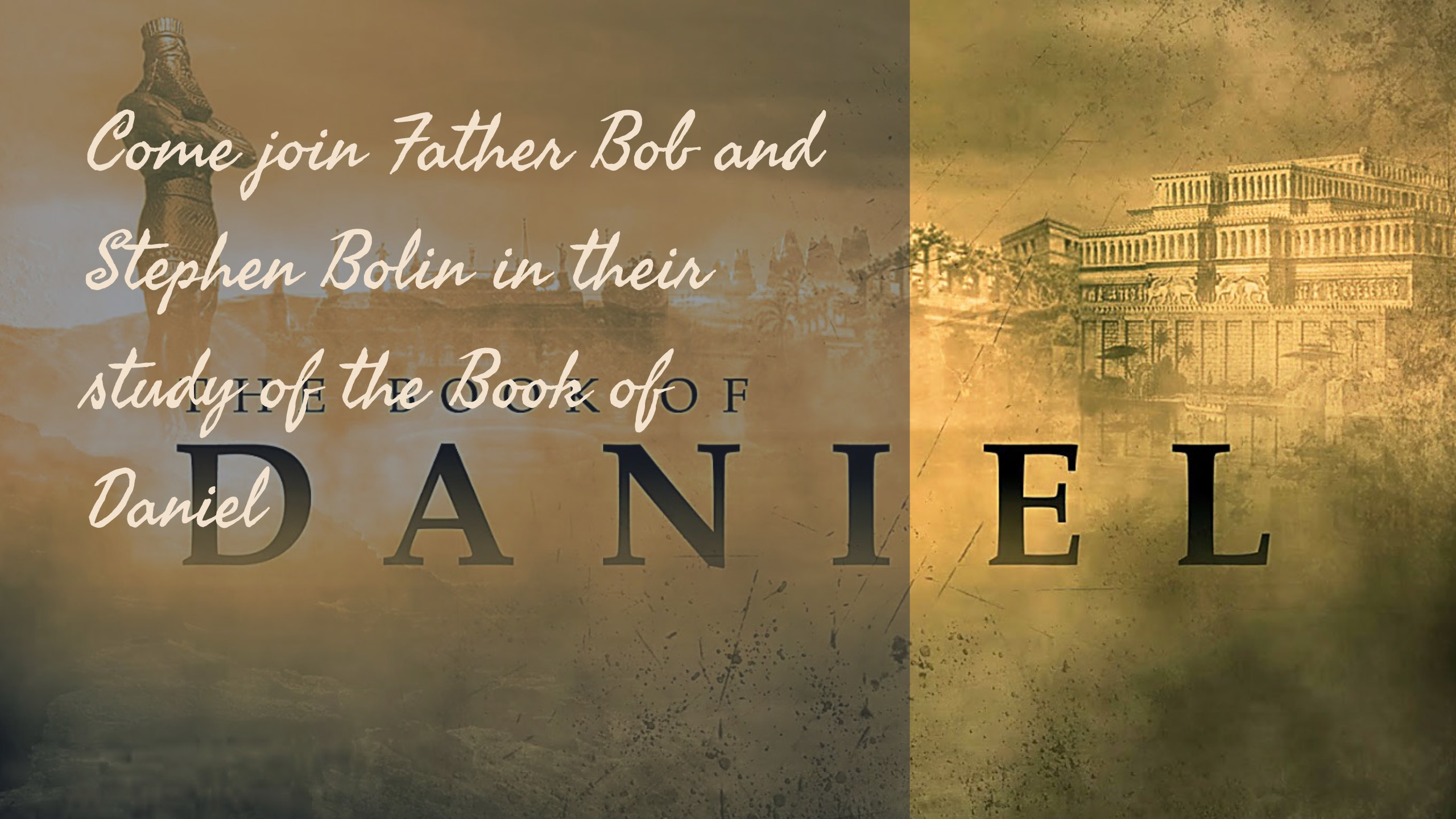 Come join Father Bob and Stephen Bolin in their study of the Book of Daniel. Learn the importance of this book as it has affected history and points of the future coming of Christ. Enjoy learning how to be